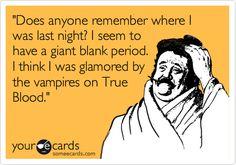 True Blood.'