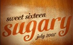 Sweet Sixteen Typography with a sweet taste of sugar. A nice composition, an excellent execution. Sometimes not that much is needed to make the type look tasty. The typeface used below is Cutiful.