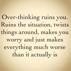 #wisdom #quote #loa Over thinking.