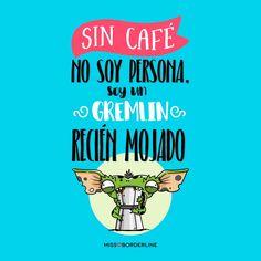 Sin café no soy persona, soy un Gremlin recién mojado! #humor #funny #divertidas #imagenes #chistosas