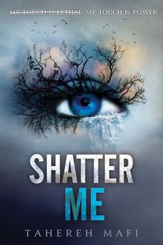 "Shatter Me by Tahereh Mafi | ""Addictive, intense, and oozing with romance. I'm envious. I couldn't put it down.""—Lauren Kate, New York Times bestselling author of the Fallen series."