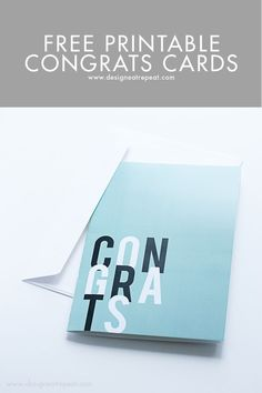 Free Printable Congrats Cards | Design Eat Repeat