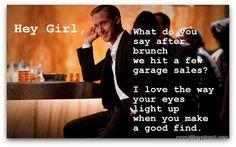 Hey Girl/Garage Sale!