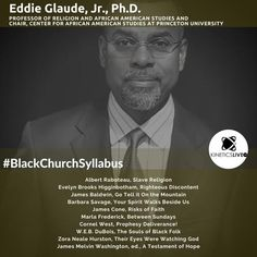 shares his reading list for the African American Studies, Black Church, Princeton University, Reading Lists, Professor, This Or That Questions, Learning, Words, Jr
