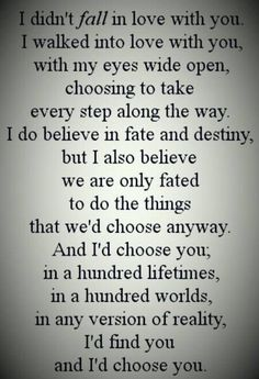 And I'd choose you, in a 100 lifetimes...