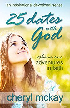 Now available on Amazon.com, Volume One of a new book series by Cheryl McKay, #dateswithGod, www.dateswithGod.com