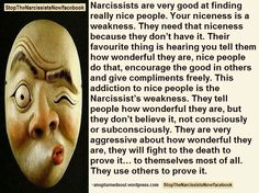Narcissists are attracted to nice people, they see niceness as weakness, and exploit their good nature.