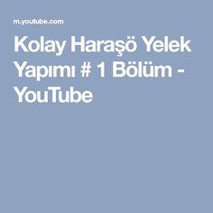 Kolay Haraşö Yelek Yapımı # 1 Bölüm - YouTube