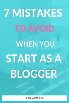 7 Blogger Mistakes To Avoid When You Start As a Blogger
