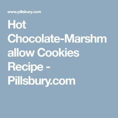 Hot Chocolate-Marshmallow Cookies Recipe - Pillsbury.com