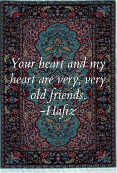 Tu corazón y mi corazón son muy, muy viejos amigos.