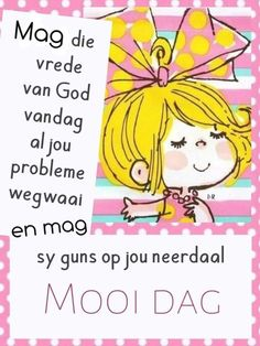 Good Morning Messages, Good Morning Wishes, Lekker Dag, Goeie More, Afrikaans Quotes, Birthday Greetings, Qoutes, Projects To Try, Words