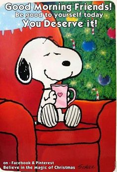 12/26/14 - Good Morning friends Quote / Good Morning Snoopy Quote / Believe in the Magic of Christmas on Facebook & Pinterest
