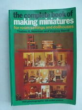 The Complete Book of Making Miniatures for Room Settings and Dollhouses by Thelma R. Newman and Virginia Merrill