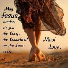 Morning Blessings, Good Morning Wishes, Good Morning Quotes, Empowering Quotes, Uplifting Quotes, Inspirational Quotes, Lekker Dag, Afrikaanse Quotes, Goeie More