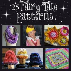 25 Fairy Tale Patterns = free http://stitchandunwind.com/25-fairy-tale-patterns/