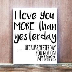 I Love You More Than Yesterday funny quote!  Hand Painted Canvas Quote