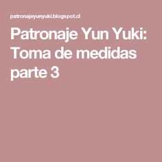 Patronaje Yun Yuki: Toma de medidas parte 3