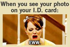 every time. Yup exactly how I feel about my newest ID!