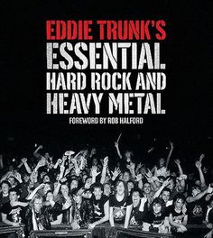 Eddie Trunk's Essential Hard Rock and Heavy Metal by Eddie Trunk