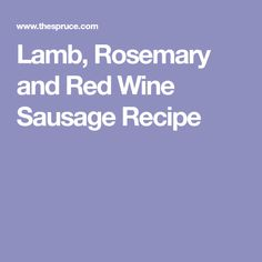 Lamb, Rosemary and Red Wine Sausage Recipe