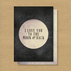 VALENTINES DAY CARD - Love you to the Moon & Back. $5.00, via Etsy.
