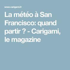 La météo à San Francisco: quand partir ? - Carigami, le magazine