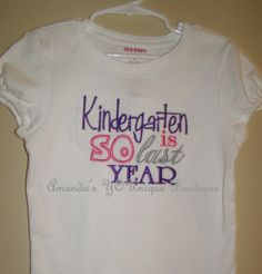 Kindergarten is SO last Year Embroidered Shirt by AYBoutique, $22.00