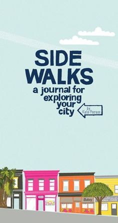 Side Walks. This journal prompts users to explore their town. Would be a great housewarming gift!