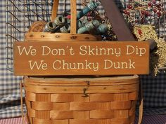 """We Don't Skinny Dip We Chunky Dunk painted wood sign 4"""" x 16"""" choice of color"""