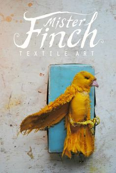 Beautiful textile canary by Mister Finch.