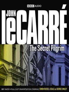 The Secret Pilgrim The Secret, Secret Life, Full Cast, It Cast, Simon Russell Beale, George Smiley, History Of Television, Berlin Wall, Bbc Radio