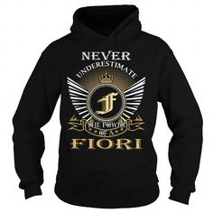 Never Underestimate The Power of a FIORI - Last Name, Surname T-Shirt #name #tshirts #FIORI #gift #ideas #Popular #Everything #Videos #Shop #Animals #pets #Architecture #Art #Cars #motorcycles #Celebrities #DIY #crafts #Design #Education #Entertainment #Food #drink #Gardening #Geek #Hair #beauty #Health #fitness #History #Holidays #events #Home decor #Humor #Illustrations #posters #Kids #parenting #Men #Outdoors #Photography #Products #Quotes #Science #nature #Sports #Tattoos #Technology…