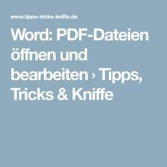 Elements of The Perfect - Word: PDF-Dateien öffnen und bearbeiten › Tipps, Tricks & Kniffe - Photo Design One Note, Windows System, Microsoft Excel, Entry Level, Messages, Digital Camera, Software, About Me Blog, Tips