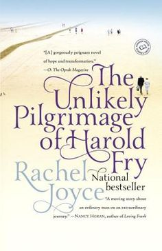 The Unlikely Pilgrimage of Harold Fry, By Rachel Joyce, now in paperback