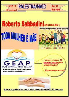 GEAP – Grupo Espírita Antonio de Pádua Convida para a sua Palestra Pública - Santo Antônio de Pádua – RJ - http://www.agendaespiritabrasil.com.br/2016/05/07/geap-grupo-espirita-antonio-de-padua-convida-para-sua-palestra-publica-santo-antonio-de-padua-rj-11/