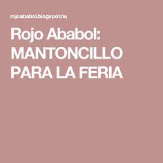 Rojo Ababol: MANTONCILLO PARA LA FERIA