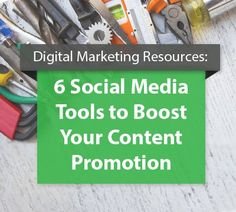 6 Social Media Tools to Boost Your Content Promotion | Digital Current http://www.digitalcurrent.com/social-media/social-media-tools-promotion/ #socialmediatools