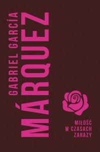 Miłość w czasach zarazy - Gabriel Garcia Marquez Gabriel Garcia Marquez, Albert Camus, Dale Carnegie, George Orwell, Motivation, Romans, Neon Signs, Humor, Reading