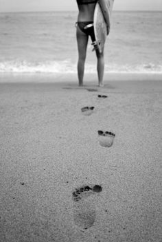 I want those footprints in the sand...and I wanna meet God out in the sea.
