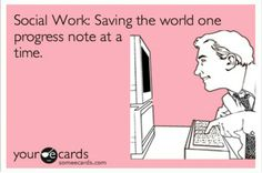 Social work! BAHAHA so true