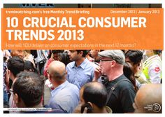 trendwatchingcoms-10-crucial-consumer-trends-for-2013 by trendwatching.com via Slideshare