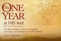 The One Year At His Feet Devotional: 365 Daily Readings to Instruct, Strengthen, Encourage, and Challenge Your Walk with Jesus (myBooks)