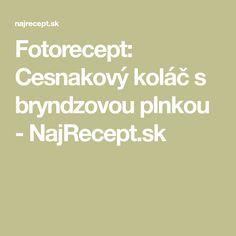 Fotorecept: Cesnakový koláč s bryndzovou plnkou - NajRecept.sk
