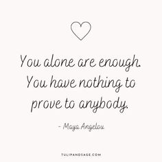 20+ Maya Angelou Quotes About Self-Love | Tulip and Sage