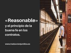 La verdadera razón del uso de «reasonable» y el principio de buena fe en los contratos
