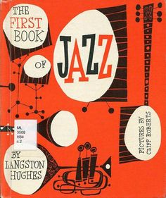The First Book of Jazz, by Langston Hughes. Anyone know if Cliff Roberts (the illustrator) designed the cover??