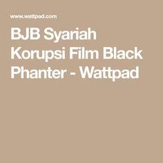 BJB Syariah Korupsi Film Black Phanter - Wattpad