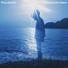 "La Muzic de Lady: News du jour : ""I Dreamed An Island"" Piers Faccini."