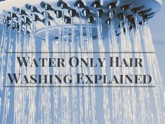 Water Only Hair Washing Explained